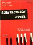 West, Carlo - Leerboek voor Elektronisch Orgel, deel 1 met 2 manualen en pedaaltoetsen
