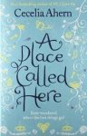 Ahern, Cecilia - A Place Called Here