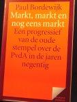 Bordewijk, Paul - Markt, markt en nog eens markt  / een progressief van de oude stempel over de PvdA in de jaren negentig