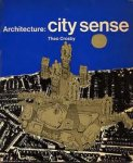Crosby, Theo - Archtecture : City Sense.