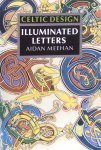 Meehan, Aidan - Celtic Design: Illuminated letters (with over 200 illustrations)