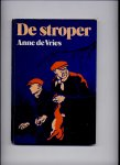 VRIES, ANNE de & JAN LUTZ (illustraties) - De Stroper
