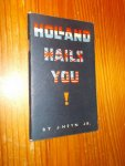HEYN, J., - Holland hails you.
