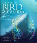 Elphick, Jonathan - The Atlas of Bird Migration - Tracing the Great Journeys of the World's Birds