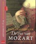Charbonnier, Rita .. Vertaald door Pieter van der Drift - De zus van Mozart  ..  Roman over het verborgen leven van Maria Anna Mozart .