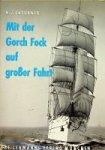 Laturner, H.J. - Mit der Gorch Fock auf grosser fahrt