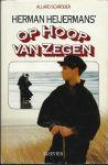 Schröder, Allard - HERMAN HEIJERMANS - OP HOOP VAN ZEGEN. Naar het filmscript van Karin Loomans