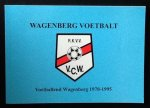 "Johan van der Made m.m.v. John Reniers - Wagenberg voetbalt    R.K.V.V.  V.C.W.    Voetballend Wagenberg 1970-1995 Heemkundekring de ""Vlasselt""  Nr. 109"