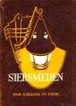 - SIERSMEDEN - K. Bijlsma/P. Kok, 143 blz. - uitgeverij Kluwer