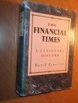Kynaston, David - The Financial Times. A centenary history