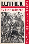 Osborne, John - Luther. A Play