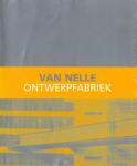 Claessens, Freek; Marianne Geers - Van Nelle ontwerpfabriek