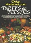 Badelt, Monica / Hobert, Liesbeth e.a. - Deltas ideeenboek voor party's en feestjes