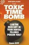 Ziff, Sam - Silver Dental Fillings    The Toxic Timebomb