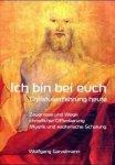 Garvelmann, Wolfgang - Ich bin bei euch. Christuserfahrung heute. Zeugnisse und Wege christlicher Offenbarung. Mystik und esoterische Schulung