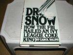 SALINE, CAROL - DR.  SNOW   HOW  THE  FBI   NAILED  AN  IVY  LEAGUE  COKE  KING