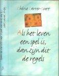 Carter-Scott, Cherie Nederlandse vertaling  Erica van Rijswijk  met Omslag ontwerp Marjo Starink  . - Als het leven een spel is, dan zijn dit de regels .. Tien regels om een mens te zijn