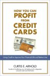 Curtis Arnold - How You Can Profit from Credit Cards