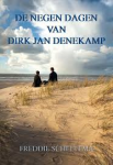Scheltema, Freddie - De negen dagen van Dirk Jan Denekamp