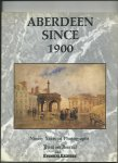 Harris, Paul - Aberdeen since 1900. Ninety years of Photographs
