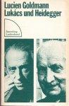 Goldmann, Lucien (ds1323) - Lukacs und Heidegger. Nachgelassene Fragmente.