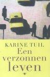 Tuil, Karine - Een verzonnen leven (Roman)