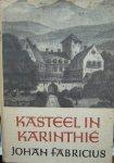 FABRICIUS, JOHAN, - Kasteel in Karinthie.