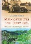 Hake, Claire (ds1222) - Mein geteiltes Herz / Eine große Liebe zwischen Sumatra, Shanghai und Deutschland