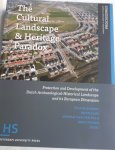 BLOEMERS, Tom, KARS, Henk, VALK, Arnold van der, WIJNEN, Mies (redactie) - The Cultural Landscape & Heritage Paradox / Protection and Development of the Dutch Archaeological-Historical Landscape and its European Dimension