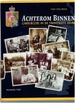 Reen, T. van - Achterom binnen / Limburgers in de twintigste eeuw : 100 jaar Limburg in foto s, interviews en verhalen