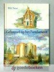 Treur, M.K. - Gebouwd op het Fundament --- Voorgeschiedenis, wording en ontwikkeling van de Gereformeerde Gemeente te Zeist