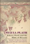 PLATH, SYLVIA - Johnny Panic and the Bible of Dreams - Short Stories, Prose and Diary Excerpts