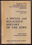 Baron, Salo Wittmayer - A social and religious history of the Jews Late Middle Ages and Era of European Expansion ( 1200-1650) Volume XVI Poland- Lthuania 1500-1650