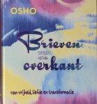 Osho (Bhagwan Shree Rajneesh) - Brieven van de overkant; van vrijheid, liefde en transformatie