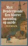 Dendermonde, Max - EEN BLAUWE MAANDAG OP AARDE