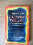 Hartzema, Robert - Ultieme Vrijheid / de absolute waanzin van het Zijn