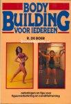 Boer, R. de - Body building  voor iedereen, oefeningen en tips voor figuurverbetering en conditietraining voor de bodybuilder