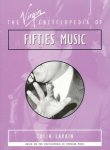 Larkin, Colin - The Virgin Encyclopedia of Fifties music. Based on the encyclopedia of popular music.