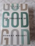 WRIGHT, Robert - The Evolution of God. The origins of our beliefs