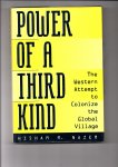 Nazer, Hisham M. - Power of a Third Kind. The Western Attempt to Colonize the Global Village