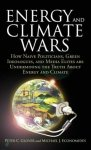 Glover, Peter C. - Energy and Climate Wars - How Naive Politicians, Green Ideologues, and Media Elites Are Undermining the Truth about Energy and Climate