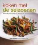 R. Dobson - Koken met de seizoenen eenvoudige recepten met biologische seizoensproducten