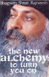 Bhagwan Shree Rajneesh (Osho) - The new alchemy: to turn you on
