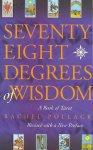 Pollack, Rachel - Seventy-Eight Degrees of Wisdom / A Book of Tarot