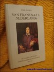 Hanson, Mark. - Van Frans naar Nederlands. De taalsituatie in het Limburgs middelbaar onderwijs 1930-1914.