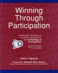 Spencer, Laura J. & Rosabeth Moss Kanter (foreword) - Winning through participation - Meeting the challenge of Corporater Change with the Technology of Participation