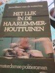Wetering, Janwillem van de - Het lijk in de Haarlemmerhouttuinen