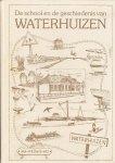 Diverse auteurs - De school en de geschiedenis van Waterhuizen