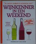 Duijker Hubrecht - Wijnkenner in een weekend De snelste en leukste wijncursus ooit wijnkenner in een weekend inclusief college op een CD