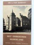 Egeraat, van dr. L. - Het onbekende Nederland, Zeeland/Zuid-Holland/Westelijk Utrecht, Noord-Brabant/Limburg,